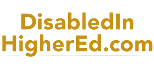 Disabled in Higher Education